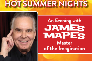 MTC's Hot Summer Nights Presents An Evening With James Mapes: Master of the Imagination