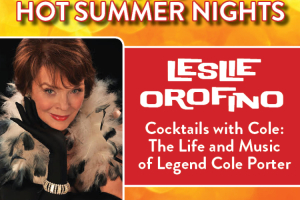 "MTC's Hot Summer Nights Presents Leslie Orofino: ""Cocktails with Cole: The Life and Music of Legend Cole Porter"""
