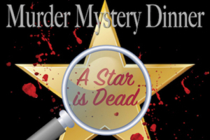 Murder Mystery Dinner: A Star is Dead