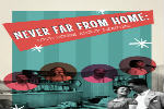 Never Far From Home: Love Songs About Leaving