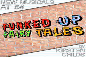 New Musicals at 54: Funked Up Fairy Tales by Kirsten Childs