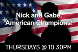Nick and Gabe: American Champions