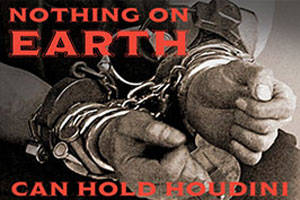 Nothing on Earth (Can Hold Houdini)