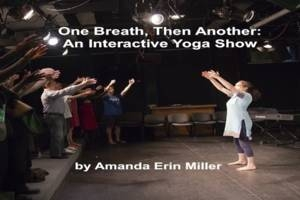 One Breath, Then Another: An Interactive Yoga Show