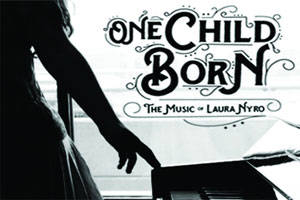 One Child Born: The Music of Laura Nyro