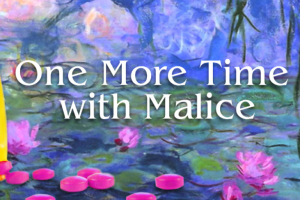 One More Time With Malice