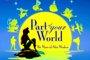Part of Your World: The Music of Alan Menken