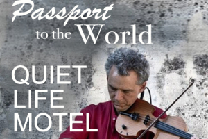 Passport to the World: Quiet Life Motel