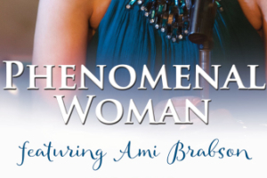 Phenomenal Woman featuring Ami Brabson