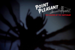 Point Pleasant, the Legend of the Mothman