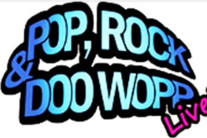 Pop, Rock & Doo Wop LIVE!