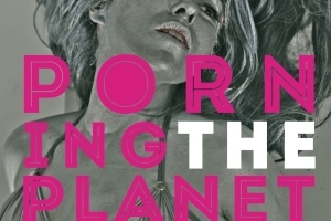 Porning the Planet: The De-Sensitization of a Nation