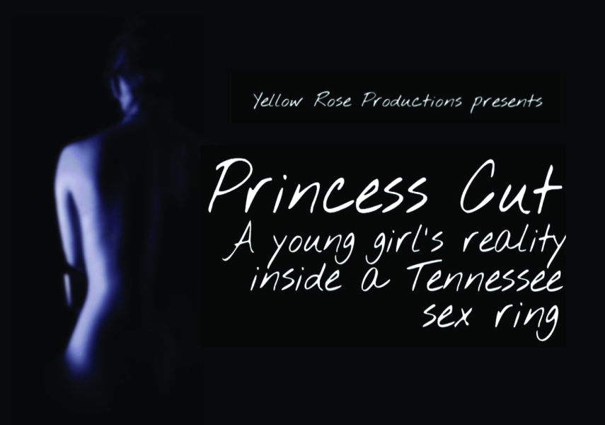 Princess Cut: A young girl's reality inside a Tennessee sex ring