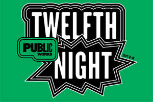 Public Works: Twelfth Night