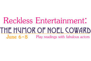 Reckless Entertainment: The Humor of Noel Coward