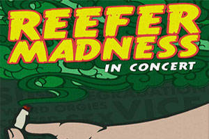 Reefer Madness In Concert