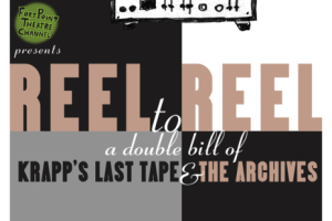 Reel to Reel: A Double Bill of Krapp's Last Tape and The Archives