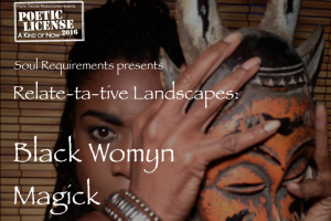 Relate-ta-tive Landscapes: Black Womyn Magick