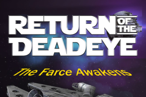 Return of the Deadeye: The Farce Awakens