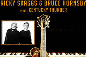 Ricky Skaggs & Bruce Hornsby with Kentucky Thunder
