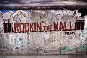Rockin' The Wall - How Music Changed The World