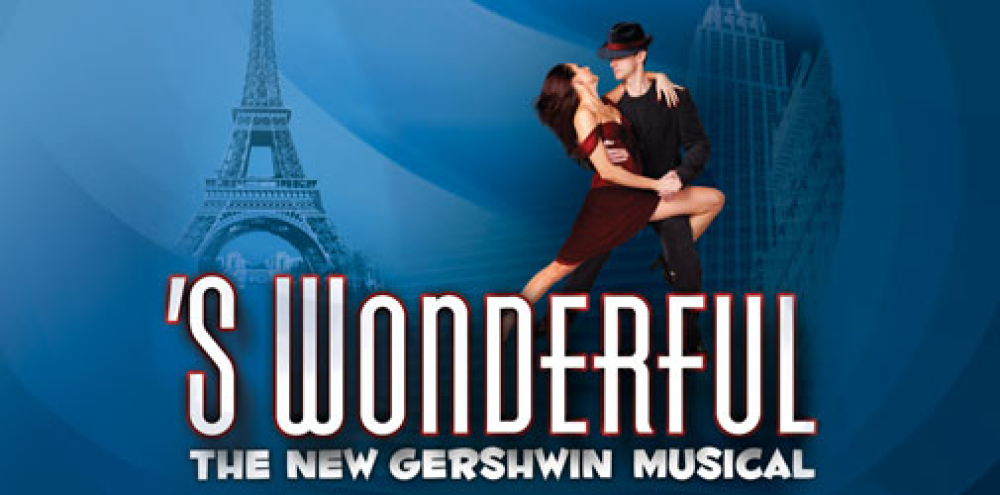'S WONDERFUL: The New Gershwin Musical