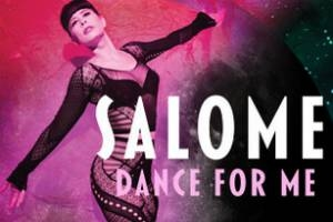 Salome, Dance for Me