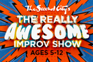 Second City's Really Awesome Improv Show