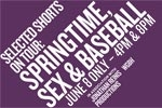 Selected Shorts on Tour: Springtime, Sex & Baseball