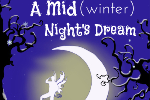 Shakespeare's A Mid(Winter) Night's Dream