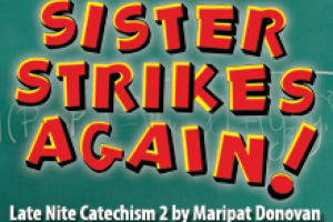Sister Strikes Again: Late Nite Catechism 2