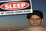 Sleep at Your Own Risk