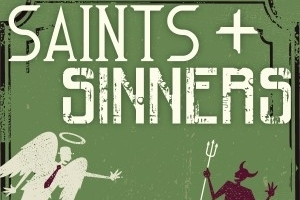 Some Like It Hot: Saints & Sinners