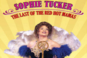 Sophie Tucker: The Last Of The Red Hot Mamas