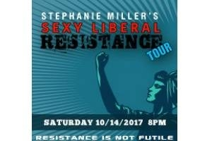 Stephanie Miller's Sexy Liberal Resistance Tour