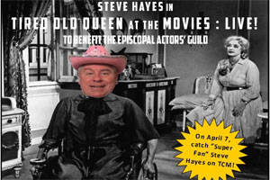 Steve Hayes' Tired Old Queen at the Movies: LIVE!