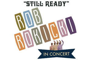 Still Ready: Rob Rokicki In Concert