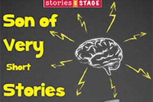 Stories on Stage - Son of Very Short Stories