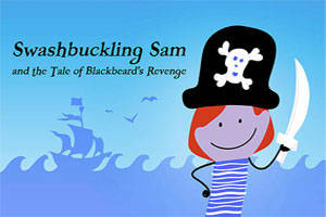 Swashbuckling Sam and the Tale of Blackbeard's Revenge