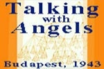 Talking with Angels: Budapest 1943
