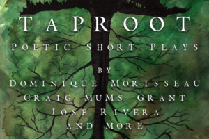 Taproot: Poetic Short Plays
