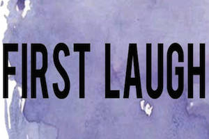 The 2nd Annual First Laugh One-Act Festival