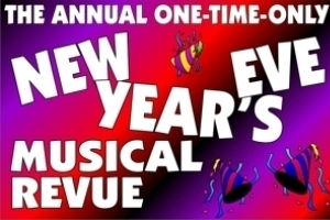 The 47th Annual All-New One-Time-Only New Year's Eve Musical Revue!
