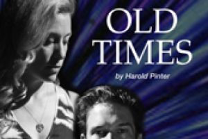 The Actor's Studio Summer Workshop Production: Old Times
