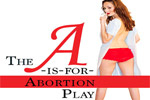 The A-is-for-Abortion Play