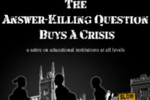 The Answer-Killing Question Buys a Crisis