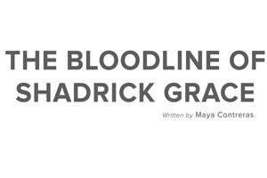 The Bloodline of Shadrick Grace