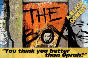 THE BOX: A Black Comedy