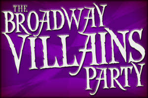 The Broadway Villains Party