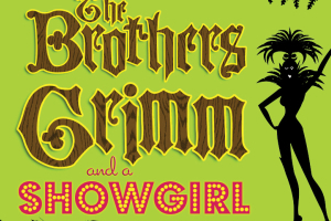 The Brothers Grimm and A Showgirl
